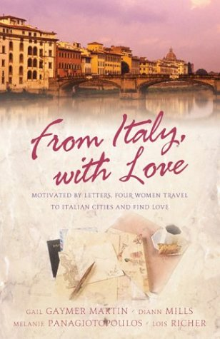 9781593100810: From Italy with Love: Motivated by Letters, Four Women Travel to Italian Cities and Find Love