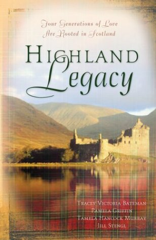 9781593100827: Highland Legacy: Four Generations of Love are Rooted in Scotland