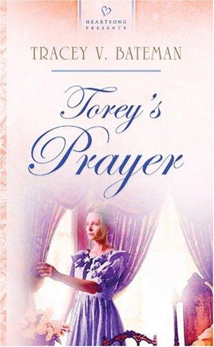 9781593101152: Torey's Prayer (Heartsong Presents #588)