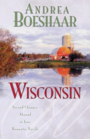9781593101640: Wisconsin: The Haven of Rest/Second Time Around/Promise Me Forever/September Sonata (Inspirational Romance Collection)