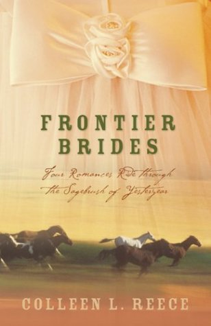 9781593101695: Frontier Brides: Silence in the Sage/Whispers in the Wilderness/Music in the Mountains/Captives of the Canyon (Heartsong Novella Collection)