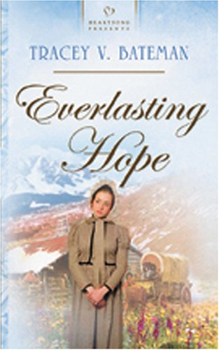 9781593101817: Everlasting Hope (Oregon Brides Series #2) (Heartsong Presents #619)