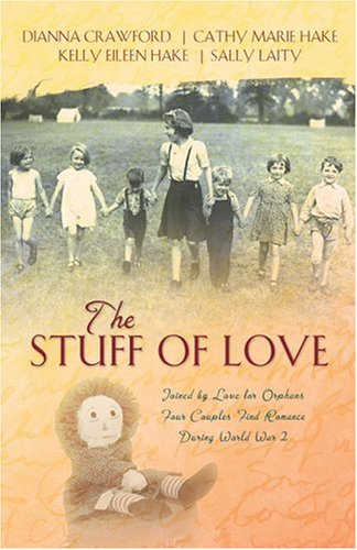The Stuff of Love: A Living Doll/Filled with Joy/A Thread of Trust/A Stitch of Faith...