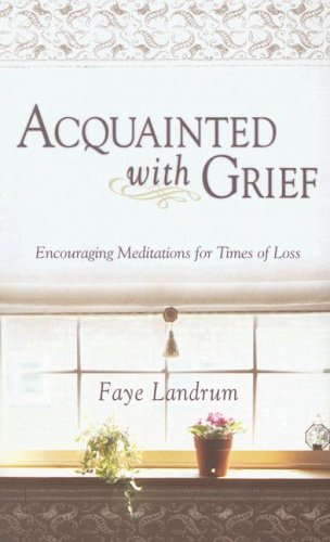 Acquainted with Grief: Landrum, Faye