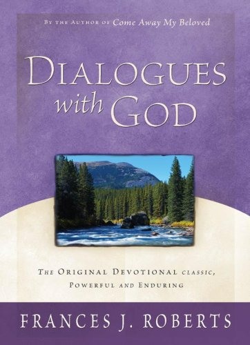 Dialogues with God (1593102925) by Frances J. Roberts