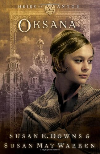 9781593103491: Oksana (Heirs of Anton Series #4) (Reissued as The Sovereign's Daughter)