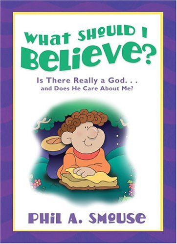 What Should I Believe?: Phil A. Smouse