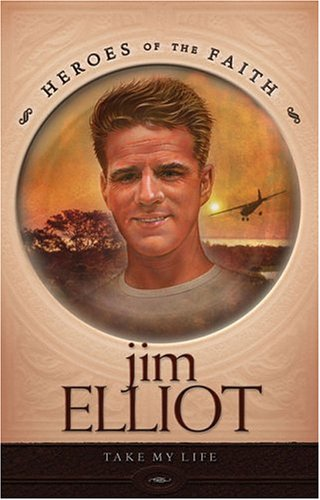 Jim Elliot: Missionary Martyr (Heroes of the Faith) (1593103824) by Susan Martins Miller