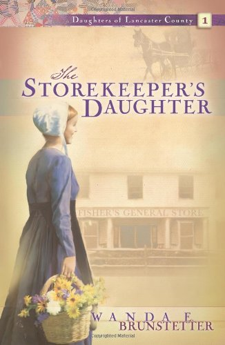 9781593104467: The Storekeeper's Daughter (Daughters of Lancaster County, Book 1)