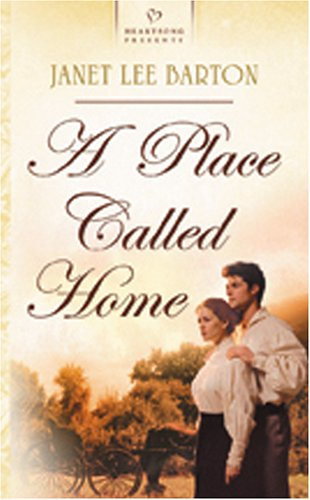 A Place Called Home (Heartsong Presents, No. 623): Janet Lee Barton