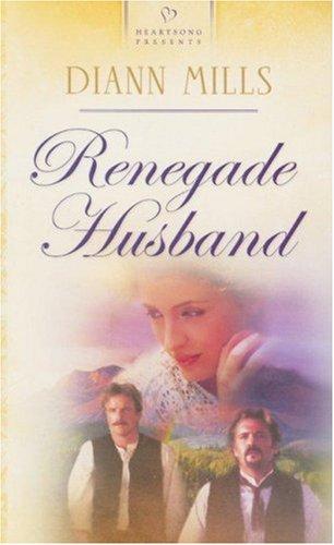 9781593105235: Renegade Husband (Nebraska Legacy Series, No. 4) (Heartsong Presents, No. 636)