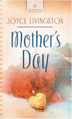 Mother's Day (Heartsong Presents #637) (159310524X) by Joyce Livingston