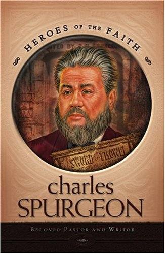 9781593106256: Charles Spurgeon: The Prince of Preachers (Heroes of the Faith)