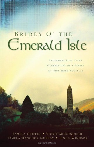 Brides O' the Emerald Isle: Of Legends: Linda Windsor, Vickie