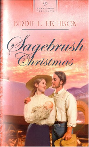 Sagebrush Christmas (Heartsong Presents #667): Birdie L. Etchison