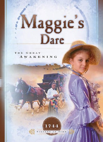 9781593106607: Maggie's Dare: The Great Awakening (1744) (Sisters in Time #3)