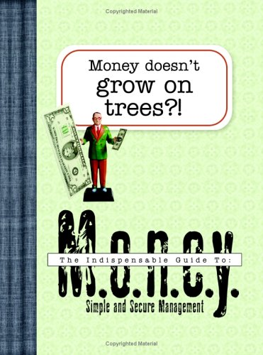 9781593106638: Money Doesn't Grow on Trees?!: An Indispensable Guide to Money (INDESPENSABLE GUIDES)