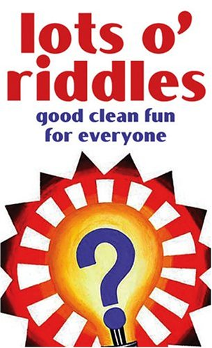 9781593106928: Lots O'Riddles: Good Clean Fun for Everyone