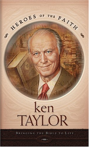 9781593107024: Ken Taylor: Bringing the Bible to Life (Heroes of Faith (Barbour Publishing Paperback))