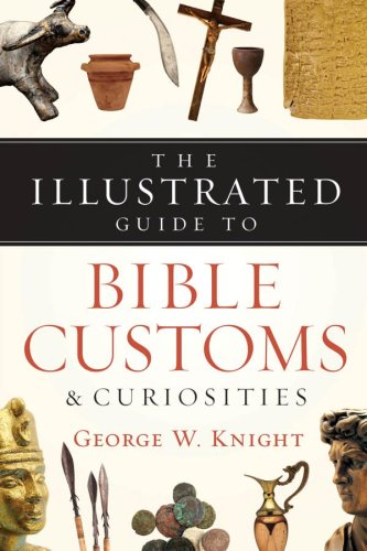 9781593107031: The Illustrated Guide to Bible Customs & Curiosities