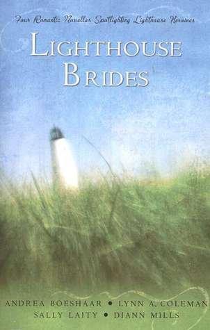 9781593108359: Lighthouse Brides: Four Romantic Novellas Spotlighting Lighthouse Heroines