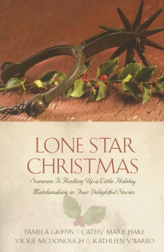 Lone Star Christmas: A Christmas Chronicle/Here Cooks: Pamela Griffin, Cathy