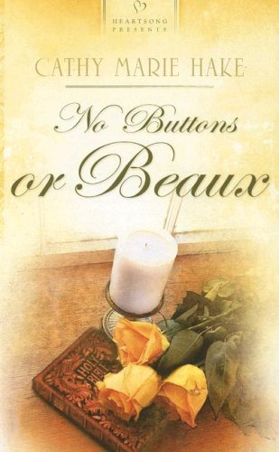 9781593108687: No Buttons or Beaux (Heartsong Historical)