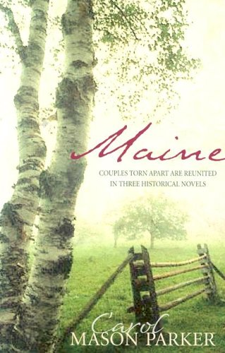 Maine: Haven of Peace/A Time to Love/The: Parker, Carol Mason