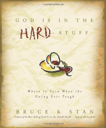 God Is in the Hard Stuff: Bickel, Bruce; Jantz,