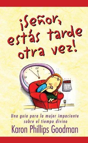 Senor - estas tarde otra vez! (Spanish Edition) (9781593109295) by Goodman, Karon Phillips