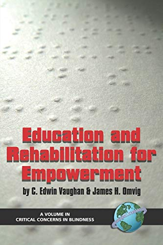 Education and Rehabilitation for Empowerment (PB) (Critical Concerns in Blindness): Vaughan, C. ...