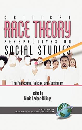 9781593110352: Critical Race Theory Perspectives on the Social Studies: The Profession, Policies, and Curriculum (Hc) (Research in Social Education)