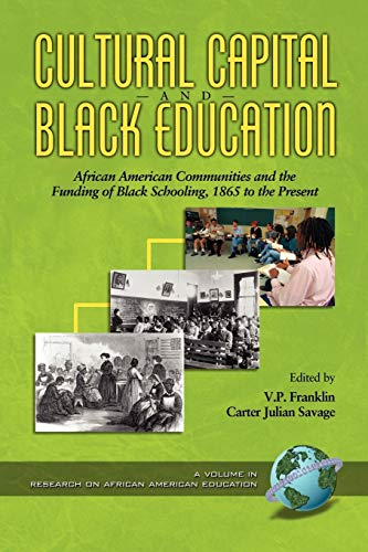 9781593110406: Cultural Capital and Black Education: African American Communities and the Funding of Black Schooling (Research on African American Education)