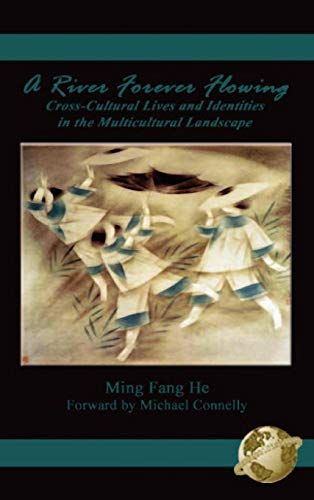 A River Forever Flowing: Cross-Cultural Lives and Identies in the Multicultural Landscape (Hc): ...