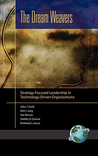 The Dream Weavers: Strategy-Focused Leadership in Technology-Driven Organizations (Hardback): John ...