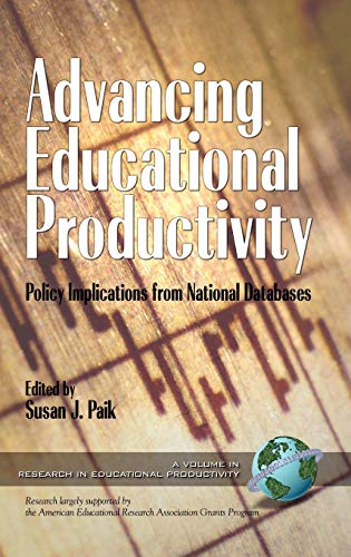 Advancing Educational Productivity: Policy Implications from National Databases (HC) (Research in ...