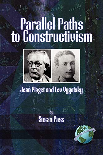 9781593111458: Parallel Paths to Constructivism: Jean Piaget and Lev Vygotsky (PB)