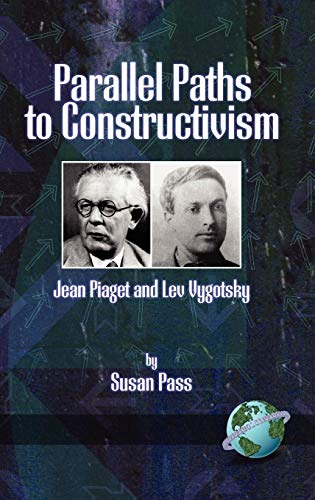 9781593111465: Parallel Paths to Constructivism: Jean Piaget and Lev Vygotsky (Hc)