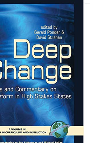 Deep Change: Cases and Commentary on Reform in High Stakes States (Hc): Cases and Commentary on ...