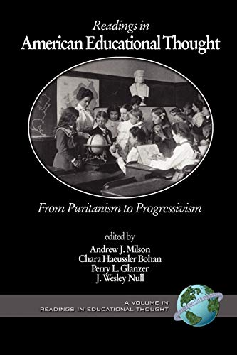 9781593112530: Readings in American Educational Thought: From Puritanism to Progressivism (Readings in Educational Thought)