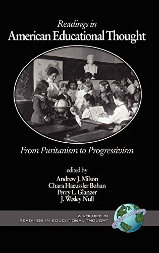 9781593112592: Readings in American Educational Thought: From Puritanism to Progressivism (Readings in Educational Thought)