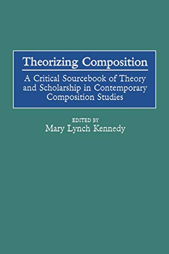 9781593112783: Theorizing Composition: A Critical Sourcebook of Theory and Scholarship in Contemporary Composition Studies (GPG) (PB)