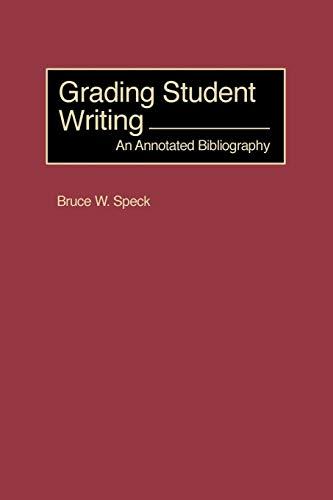 Grading Student Writing: Greenwood, John Ed, Greenwood, John Ed., Speck, Bruce W.