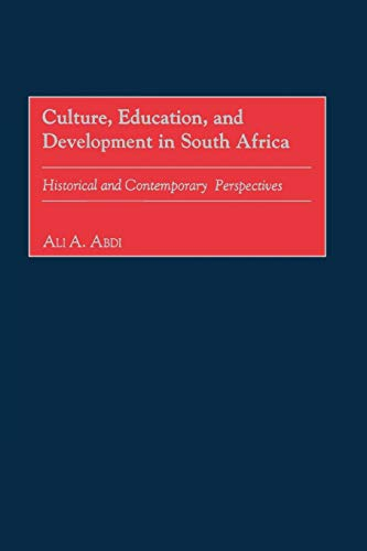 Culture, Education, and Development in South Africa: Historical and Contemporary Perspectives: Ali ...