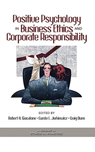 Positive Psychology in Business Ethics And Corporate Responsibiliy (Ethics and the Environment): ...