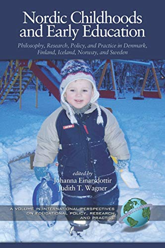 9781593113506: Nordic Childhoods and Early Education: Philosophy, Research, Policy and Practice in Denmark, Finland, Iceland, Norway, and Sweden (PB) (International Perspectives on Educational Policy, Research,)