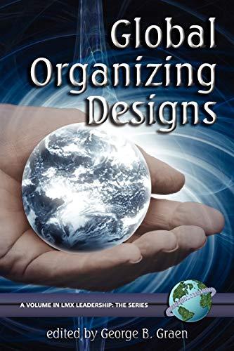 9781593113544: Global Organizing Designs (PB) (LMX Leadership)