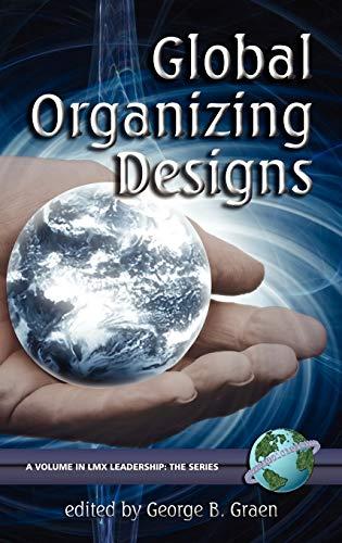 9781593113551: Global Organizing Designs (Hc) (LMX Leadership)
