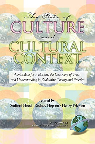 9781593113582: The Role of Culture And Cultural Context in Evaluation: A Mandate for Inclusion, the Discovery of Truth And Understanding (Evaluation and Society)