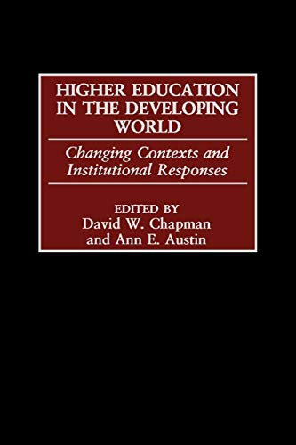 Higher Education in the Developing World: Changing Contexts and Institutional Responses (GPG) (PB):...